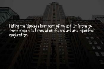 Hating The Yankees Quotes