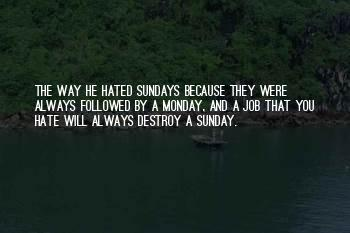 I Hate Sundays Quotes