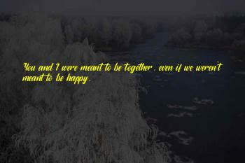 If We Meant To Be Together Quotes