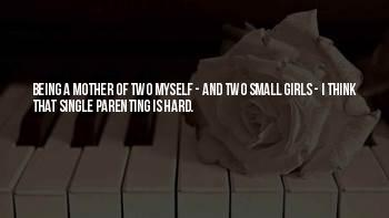 Single Mother Of Two Quotes