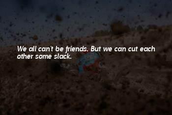 Slack Friends Quotes