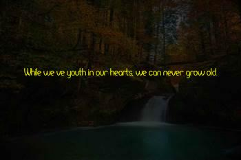We Never Grow Old Quotes