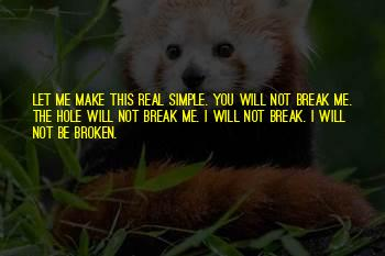 Will Not Be Broken Quotes