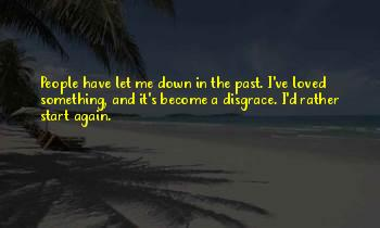 You Let Me Down Again Quotes