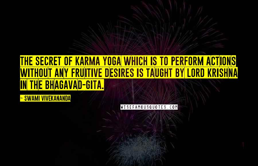 Swami Vivekananda Quotes: The secret of karma yoga which is