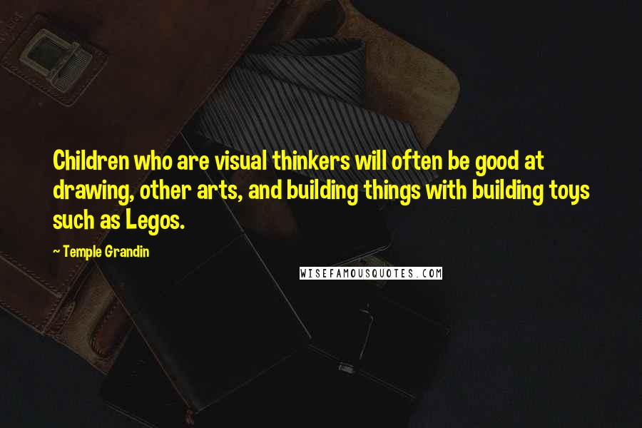 Temple Grandin Quotes: Children who are visual thinkers will ...