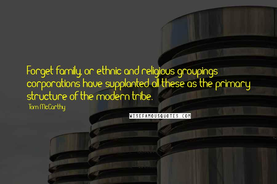 tom mccarthy quotes forget family or ethnic and religious
